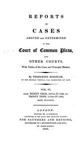 Reports of Cases Argued and Determined in the Court of Common Pleas, and Other Courts: With Tables of the Cases and Principal Matters, Volume 6