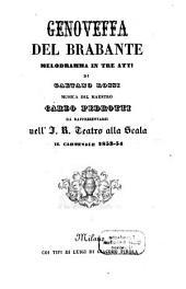 Genoveffa del Brabante: melodramma in tre atti : da rappresentarsi nell'I. R. Teatro alla Scala il carnevale 1853 - 54
