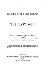 The Sounding of the Last Trumpet, Or the Last Woe