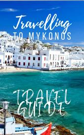 Mykonos Travel Guide 2017: Must-see attractions, wonderful hotels, excellent restaurants, valuable tips and so much more!