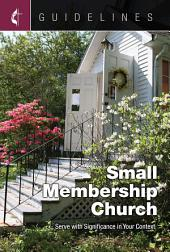 Guidelines Small Membership Church: Serve with Significance in Your Context