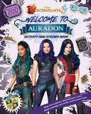 Welcome to Auradon  A Descendants 3 Sticker and Activity Book Book