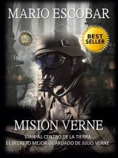 Misión Verne (Libro Completo): El secreto mejor guardado de Julio Verne