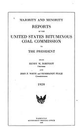 Majority and Minority Reports of the United States Bituminous Coal Commission to the President: 1920