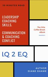 Leadership Coaching Skills. Communication, Coaching and Conflict: Mindfeed 5