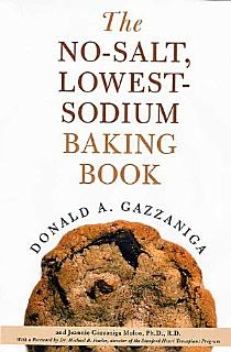 The No Salt  Lowest Sodium Baking Book Book