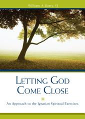 Letting God Come Close