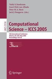 Computational Science -- ICCS 2005: 5th International Conference, Atlanta, GA, USA, May 22-25, 2005, Proceedings, Part 3