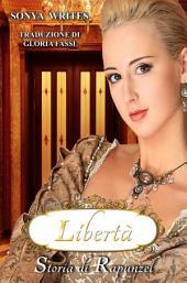 Libertà – Storia di Rapunzel