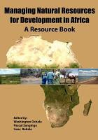 Managing Natural Resources for Development in Africa PDF