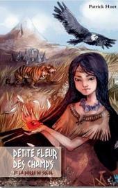 Petite Fleur des Champs et la Pierre de Soleil: Au temps des premiers Indiens