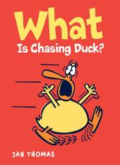 What Is Chasing Duck?