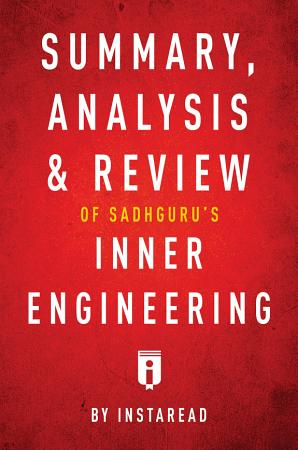 Summary  Analysis   Review of Sadhguru   s Inner Engineering by Instaread PDF