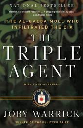 The Triple Agent: The al-Qaeda Mole who Infiltrated the CIA