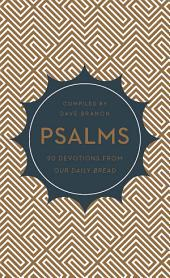 Psalms: 90 Devotions from Our Daily Bread