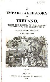 An impartial history of Ireland from the period of the English invasion to the present time: Volume 3