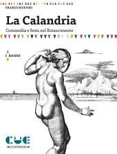 La Calandria: Commedia e festa nel Rinascimento