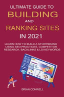 Ultimate Guide to Building And Ranking Sites in 2021