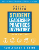 The Student Leadership Practices Inventory  LPI   the Facilitator s Package  Self and Observer Instruments  Student Workbooks  Facilitator s Guide  and Scoring Software