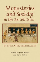 Monasteries and Society in the British Isles in the Later Middle Ages PDF