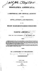 Biographia americana: or, A historical and critical account of the lives, actions, and writings of the most distinguished persons in North America; from the first settlement to the present time...