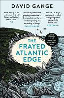 The Frayed Atlantic Edge  A Historian   s Journey from Shetland to the Channel PDF