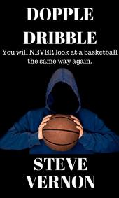 Dopple Dribble: You Will NEVER Look at a Basketball the Same Way Again