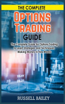 The Complete Options Trading Guide