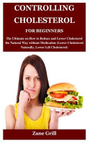 Controlling Cholesterol for Beginners