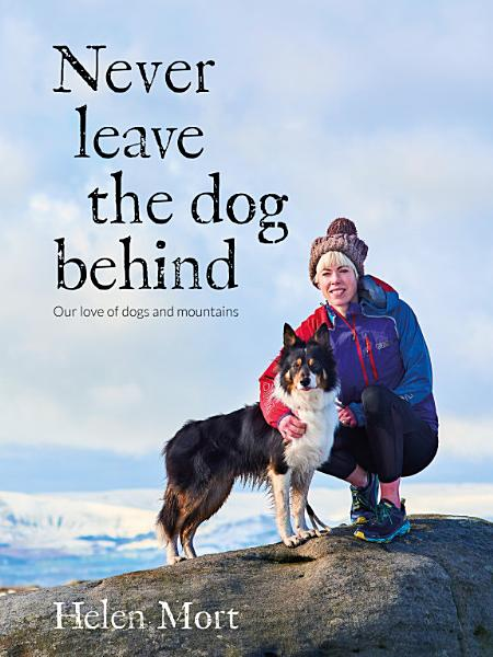 Download Never Leave the Dog Behind Book