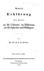 Kurze Erklärung der Briefe an die Colosser, an Philemon, an die Ephesier und Philipper