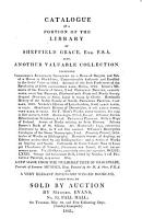 Catalogue of a Portion of the Library of Sheffield Grace     Also  Another Valuable Collection Including Shakespeare s Autograph Signature     which Will be Sold by Auction by Messrs  Evans  No 93Pall Mall  on Tuesday  May 18 and Five Following Days  Sunday Excepted   PDF