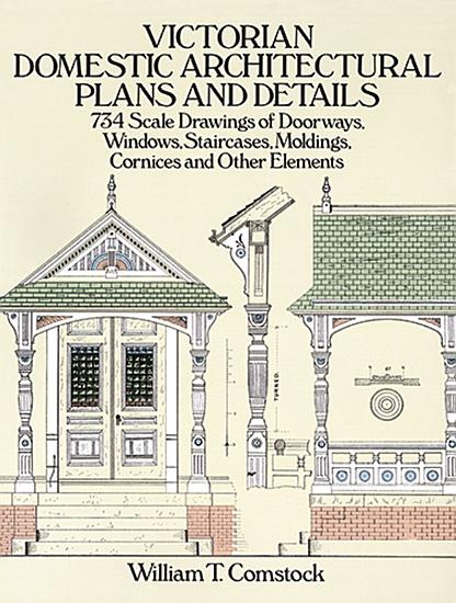 Victorian Domestic Architectural Plans and Details PDF