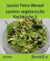 Jasmins vegetarische Kochküche 3