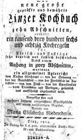Das neue große geprüfte und bewährte Linzer Kochbuch. Verf. von Maria Elisabeth Niederederin (pseud.)