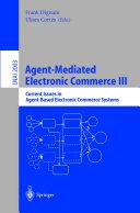 Agent-Mediated Electronic Commerce III