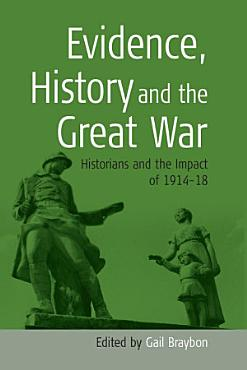Evidence  History and the Great War PDF