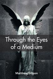 Through the Eyes of a Medium