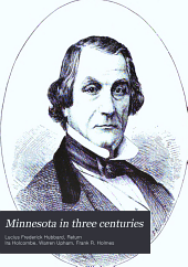 Minnesota in Three Centuries: 1655-1908, Volume 2