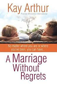 A Marriage Without Regrets Book