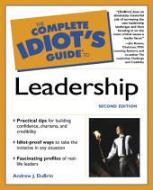 The Complete Idiot's Guide to Leadership