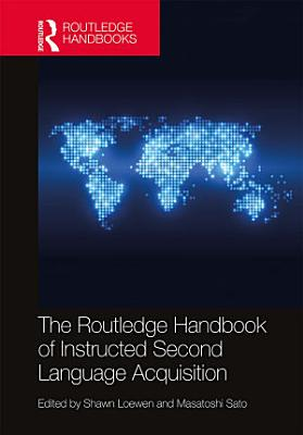 The Routledge Handbook of Instructed Second Language Acquisition PDF