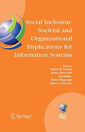 Social Inclusion: Societal and Organizational Implications for Information Systems: IFIP TC8 WG 8.2 International Working Conference, July 12-15, 2006, Limerick, Ireland