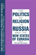 The Politics of Religion in Russia and the New States of Eurasia