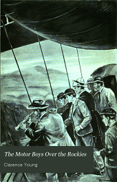 The Motor Boys Over the Rockies: Or, A Mystery of the Air