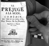 Le préjugé à la mode: comédie, en vers et en cinq actes