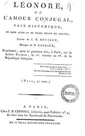 Léonore, ou L'amour conjugal, fait historique, en deux actes et en prose mêlée de chants, paroles de J.N. Bouilly, musique de P. Gaveaux ..