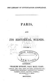 Paris, and Its Historical Scenes: Revolution of 1789. The Tuileries. The massacre of St. Bartholomew. Sieges of Paris. The Louvre