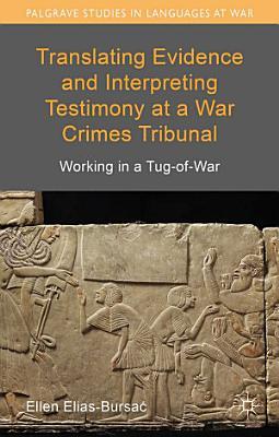 Translating Evidence and Interpreting Testimony at a War Crimes Tribunal PDF