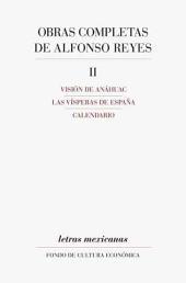 Obras completas de Alfonso Reyes, II: Visión de Anáhuac, Las vísperas de España, Calendario